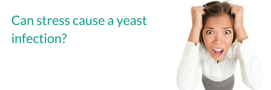 Can stress cause a yeast infection