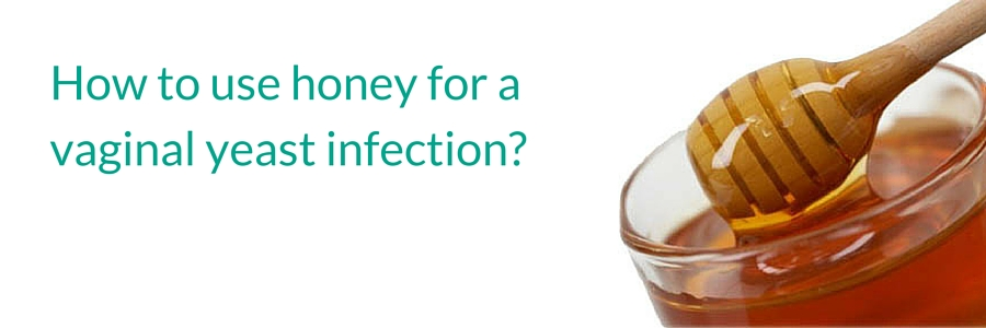 Honey home cure for yeast infection