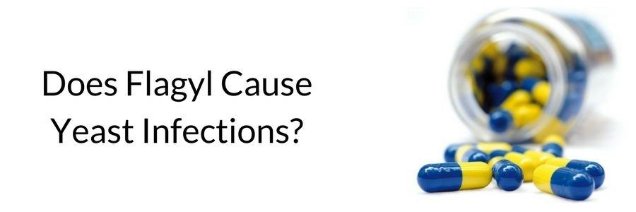 Does Flagyl Cause Yeast Infections?
