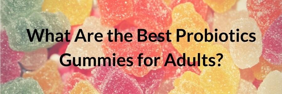Best Probiotics Gummies for Adults
