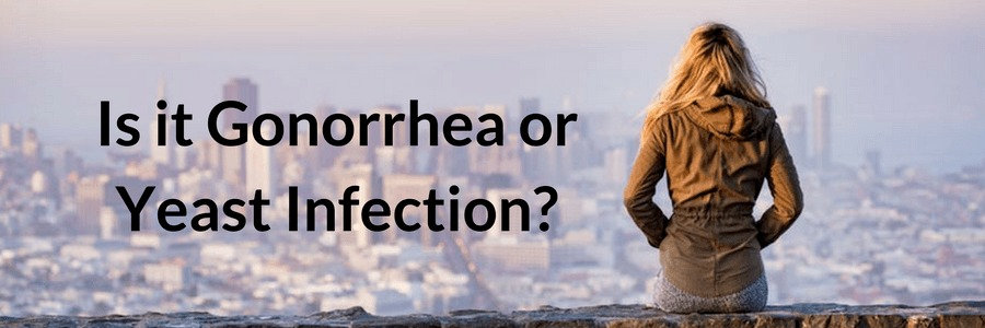 Is it gonorrhea or yeast infection