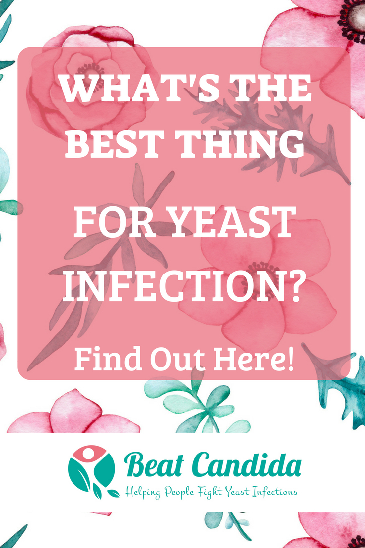 what's the best thing for yeast infection?