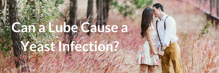 Can a Lube Cause a Yeast Infection?