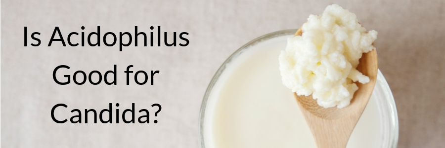 Is Acidophilus Good for Candida?